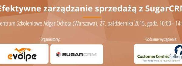 """""""Efektywne zarządzanie sprzedażą w SugarCRM"""" – Warszawa, 27. października 2015"""